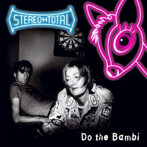 STEREO TOTAL - Do the Bambi-Francophone