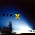 F.S.K - X